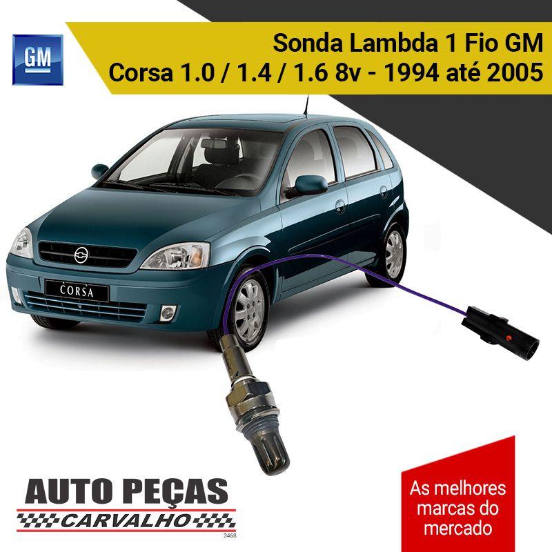 Sonda Lambda 1 Fio (GM) - GM Corsa 1.0 / 1.4 / 1.6 8v – 1994 1995 1996 1997 1998 1999 2000 2001 2002 2003 2004 2005