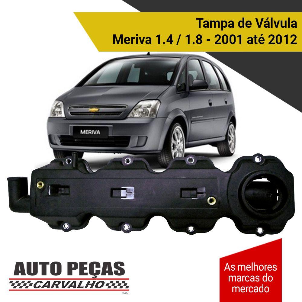 Tampa de Válvula - Chevrolet Meriva 1.4 / 1.8 - 2001 2002 2003 2004 2005 2006 2007 2008 2009 2010 2011 2012 (todos os modelos)