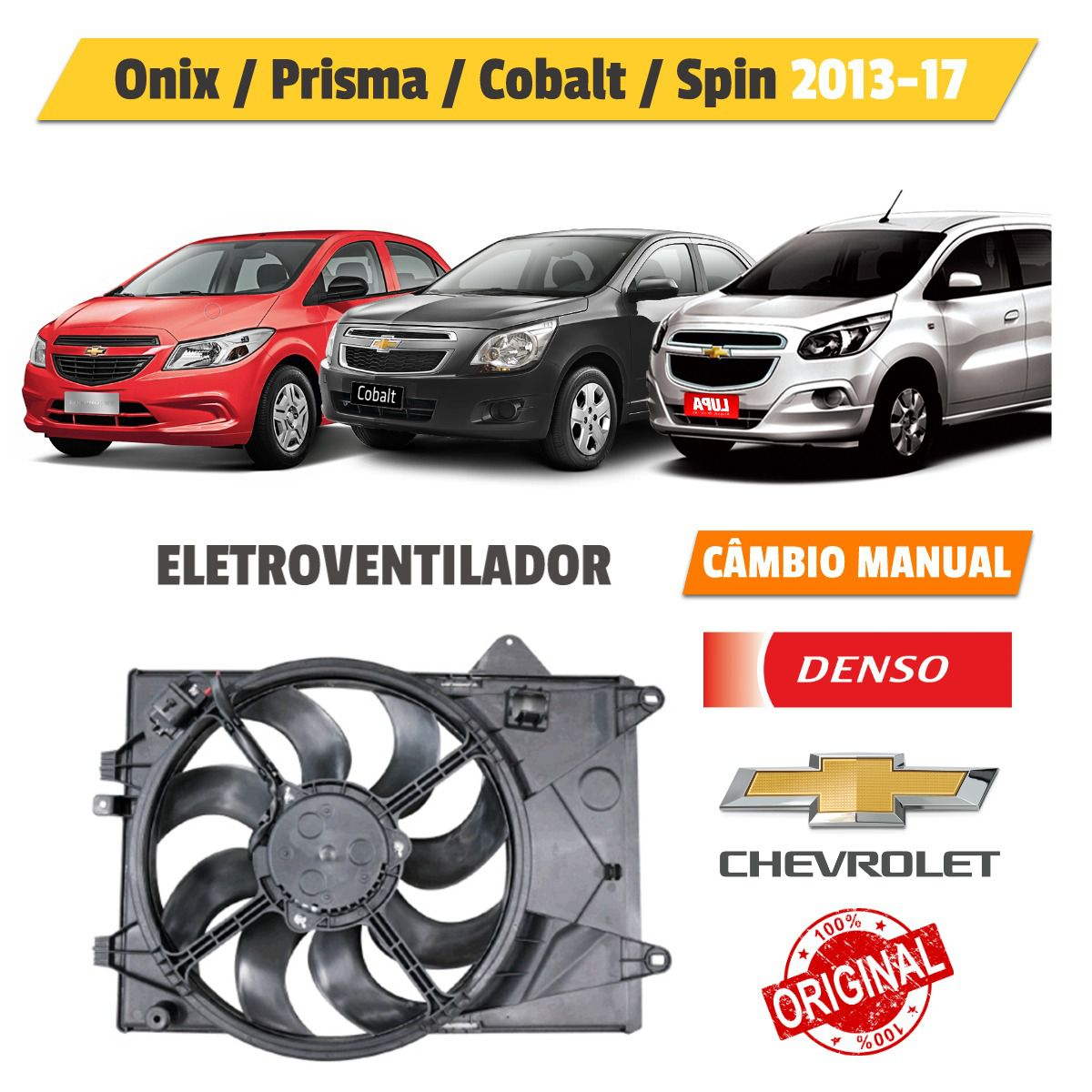 Eletroventilador Chevrolet Onix, Prisma, Cobalt, Spin T. Manual - Denso