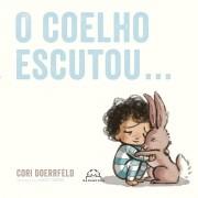 O Coelho Escutou