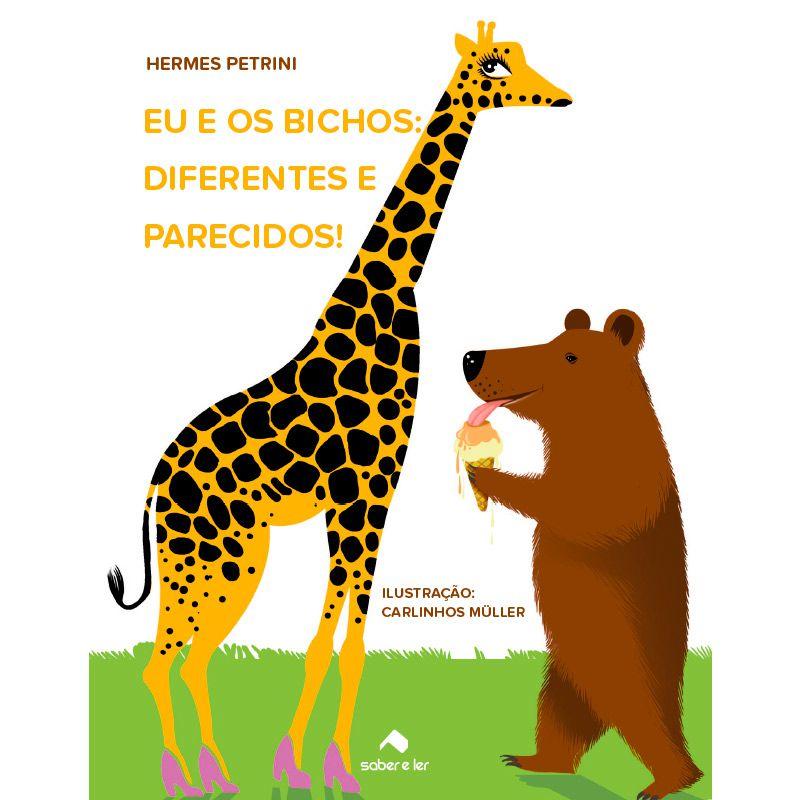 Eu e os bichos : Diferentes e parecidos!