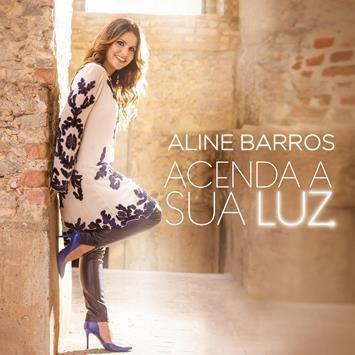 CD - Aline Barros - Acenda a sua luz