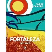 DVD+CD - André Valadão - Fortaleza - Ao Vivo