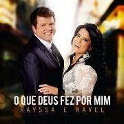CD - Rayssa e Ravel - O que Deus fez por mim