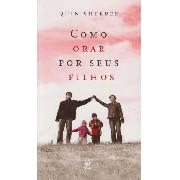 Livro - Como Orar por seus Filhos - Quin Sherrer