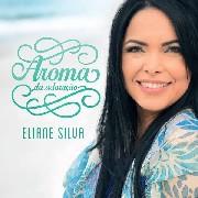 CD - Eliane Silva - Aroma da Adoração