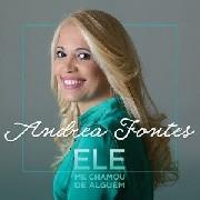 CD - ANDREA FONTES ELE ME CHAMOU DE ALGUEM