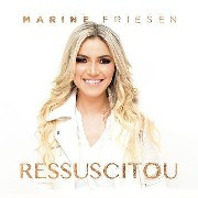 CD - Marine Friesen - Ressuscitou