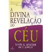 Livro - A Divina Revelação Do Céu - Mary Baxter