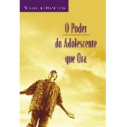 Livro - O Poder Do Adolescente Que Ora - Stormie Omartian