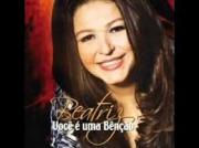 CD - Beatriz - Voce e uma bençao