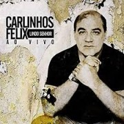 CD - Carlinhos Felix - Lindo Senhor ao vivo