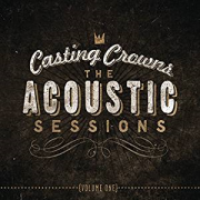 CD - Casting crowns - The acoustic Sessions One