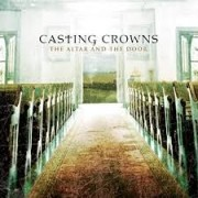 CD - Casting crowns - The Altar and The Door