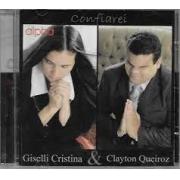 CD - Giselli Cristina & Clayton Queiroz - Confiarei
