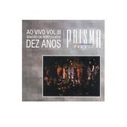 CD - Grupo Prisma Brasil - Ao vivo vol.3 Ginasio da portuguesa 10 anos