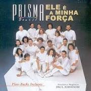 CD - Grupo Prisma Brasil - Ele é a minha força