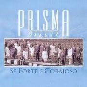 CD - Grupo Prisma Brasil - Se forte e corajoso