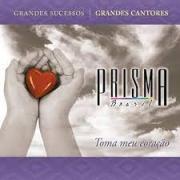 CD - Grupo Prisma Brasil - Toma meu coração