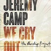 CD - Jeremy Camp - We Cry Out