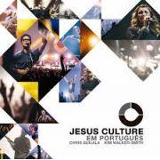 CD - Jesus Culture em portugues