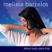 CD - Melissa Barcelos - Deixo tudo para tras