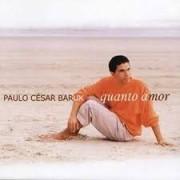 CD - Paulo Cesar Baruk - Quanto amor