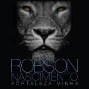 CD - Robson Nascimento - Fortaleza minha