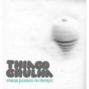 CD - Thiago Grulha - Meus passos no tempo
