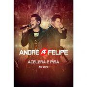 DVD - Andre e Felipe -Acelara e Pisa