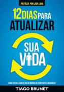 Livro - 12 dias para atualizar sua vida - Tiago Brunet