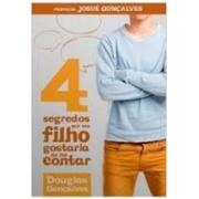 Livro - 4 Segredos que seu filho gostaria de lhe contar - Douglas Gonçalves