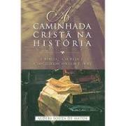 Livro - A caminhada crista na historia - Alderi Souza Matos