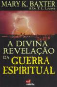 Livro - A divina revelação da guerra espiritual - Mary Baxter