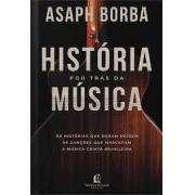 Livro - A história por trás da música - Asaph borba