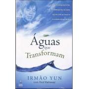 Livro - Águas que transformam - Irmão Yun