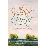 Livro - Antes de Partir - Nancy Guthrie