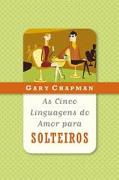 Livro - As cinco linguagens do amor para solteiros - Gary Chapman