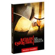 Livro - Batalha espiritual por principios biblicos - Miqueias Oliveira