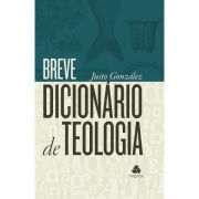 Livro - Breve dicionario de teologia - Justo Gonzalez