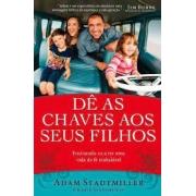 Livro - Dê as chaves aos seus filhos - Adam Stadtmiller