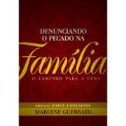 Livro - Denunciando o pecado na familia - Marlene Guerrato