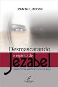 Livro - Desmascarando o espirito de Jezabel -  John Paul