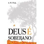 Livro - Deus é Soberano - A.W.Pink