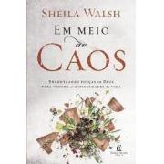 Livro - Em meio ao caos - sheila walsh