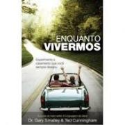 Livro - Enquanto vivermos - Dr.Gary Smalley&Tes Cunningham
