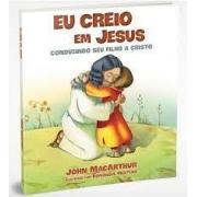 Livro - Eu Creio em Jesus - John Macarthur