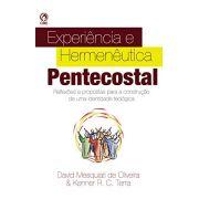 Livro - Experiencia e Hermineutica Pentecostal - DAvid Mesquiati e Kenner