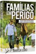 Livro - Familias em perigo - Marisa Lobo