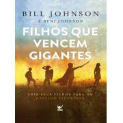 Livro - Filhos que vencem gigantes - Bill e Beni Johnson